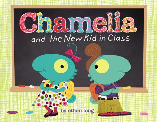 Chamelia and the New Kid in Class By Long, Ethan