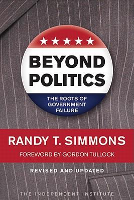 Beyond Politics By Simmons, Randy T./ Tullock, Gordon (FRW)